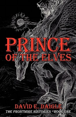 Prince of the Elves By Daigle, David E.